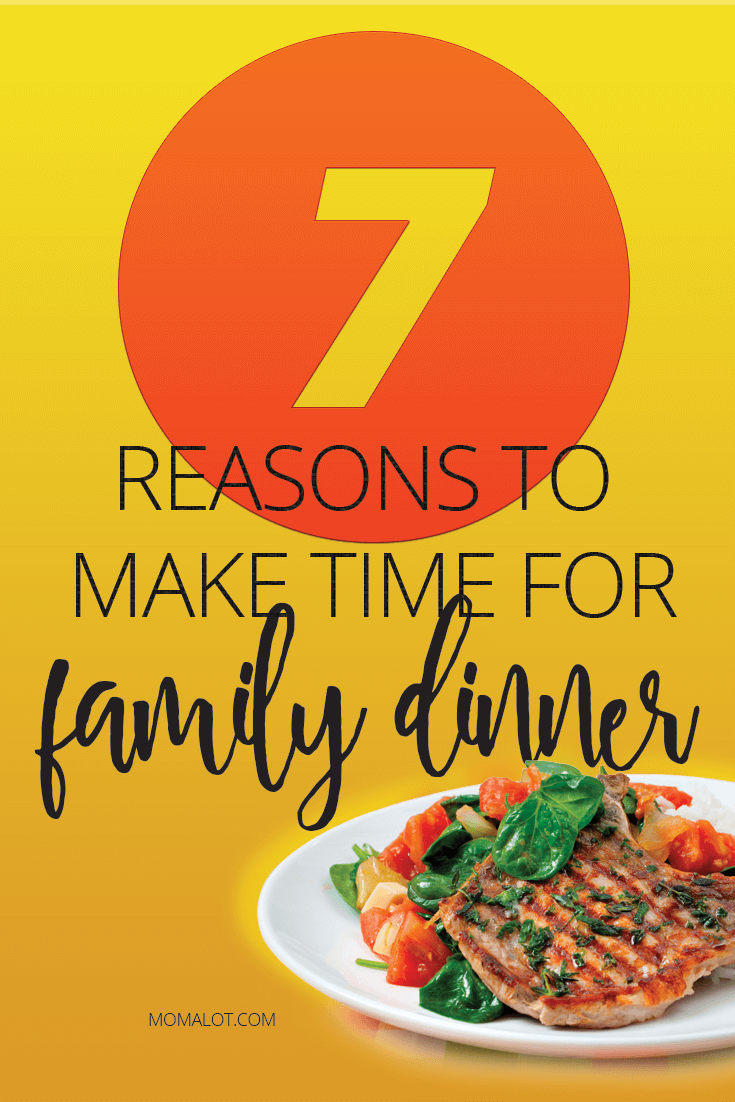 7 Reasons to Make Time for Family Dinner