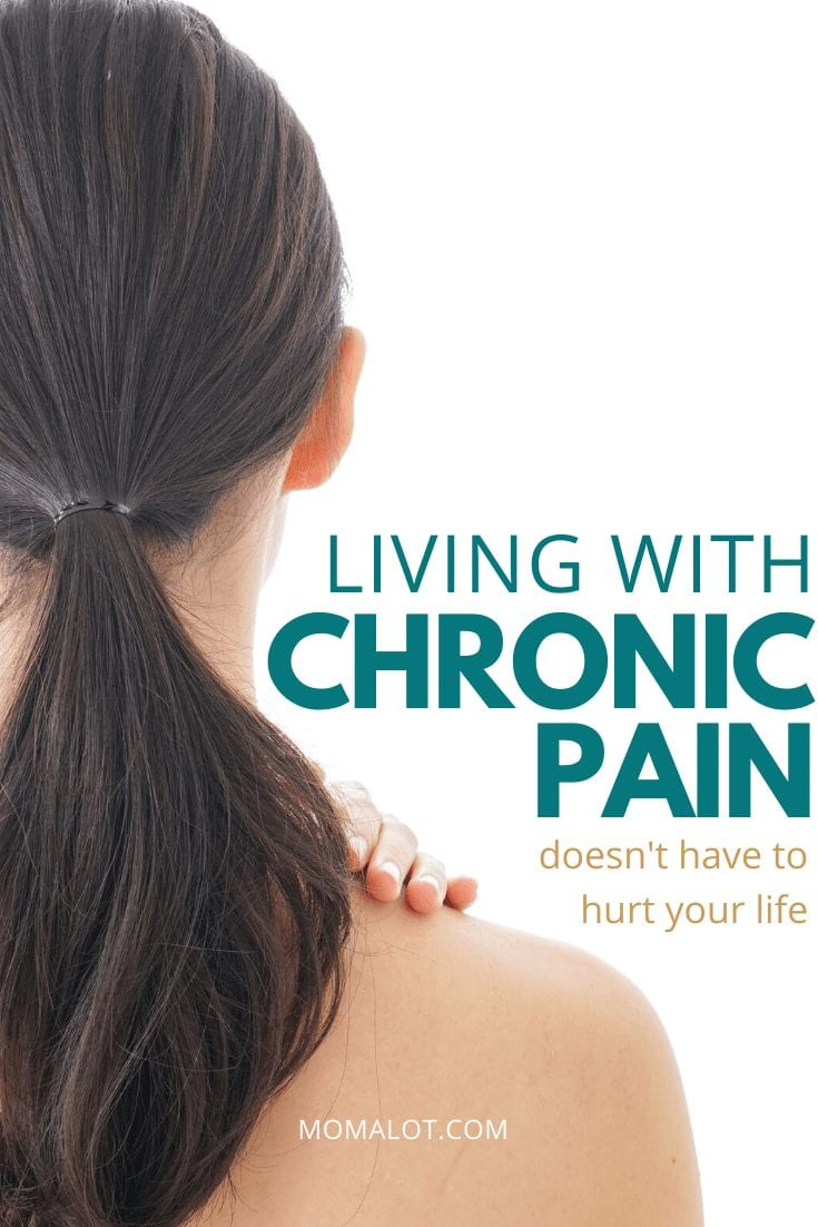 Living with Chronic Pain & How It Can Change You