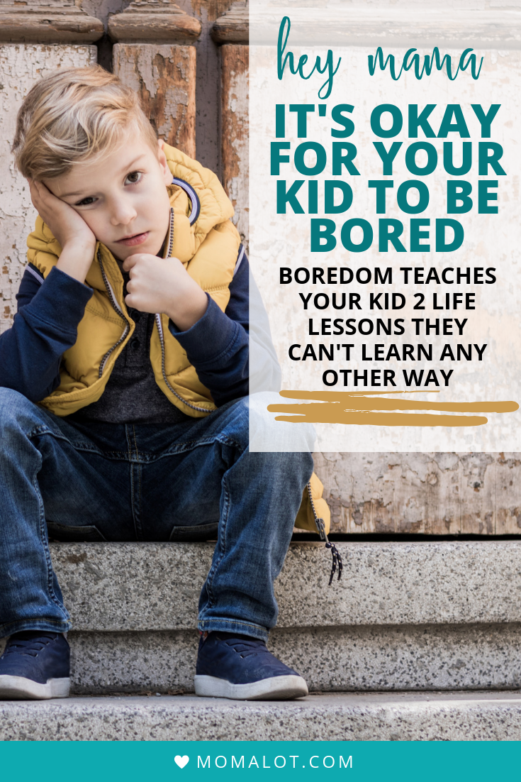 It's okay for your kids to be bored