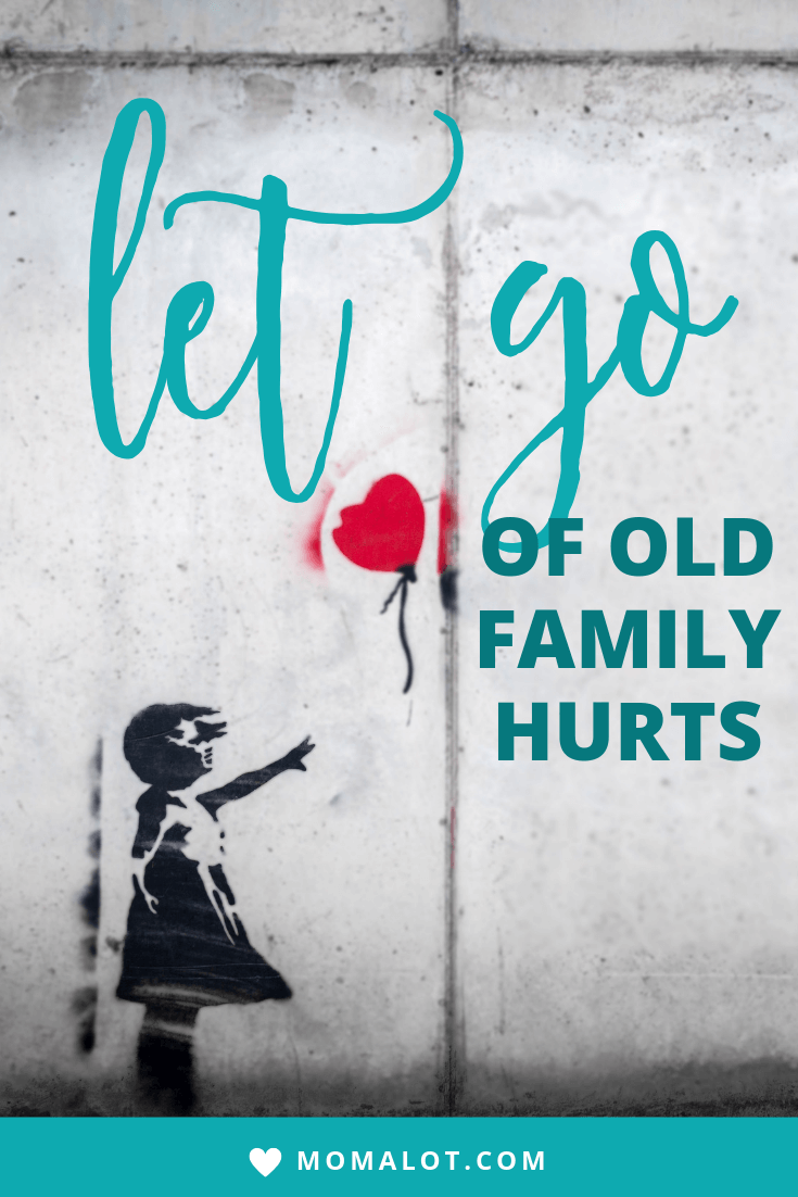 Letting Go of Old Family Hurts