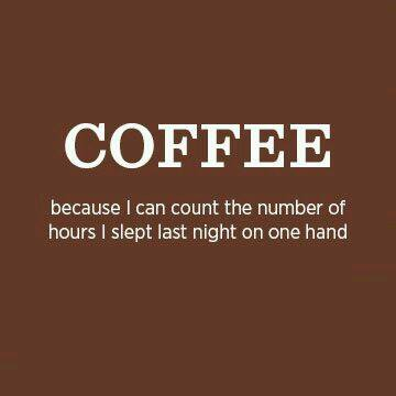 funny fun favorite mom quotes and memes that will make you laugh giggle and want more - coffee because I can count the number of hours i slept last night on one hand