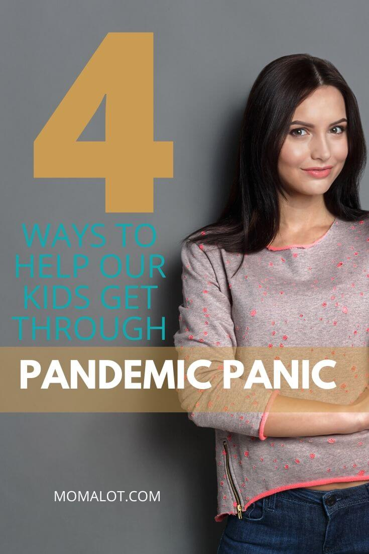Ways to help our kids get through pandemic panic